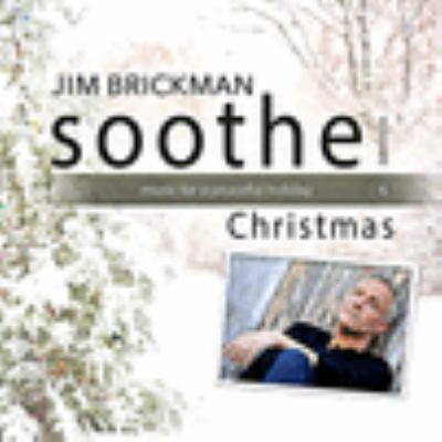 Soothe. Volume 6, Christmas : music for a peaceful holiday