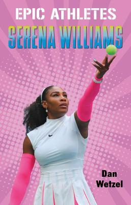Epic Athletes: Serena Williams.