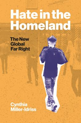 Hate in the homeland : the new global far right
