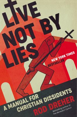 Live not by lies : a manual for Christian dissidents