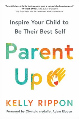 Parent up : inspire your child to be their best self