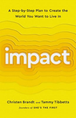 Impact : a step-by-step plan to create the world you want to live in