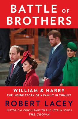 Battle of brothers : William and Harry--the inside story of a family in tumult