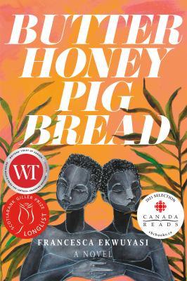 Butter honey pig bread : a novel
