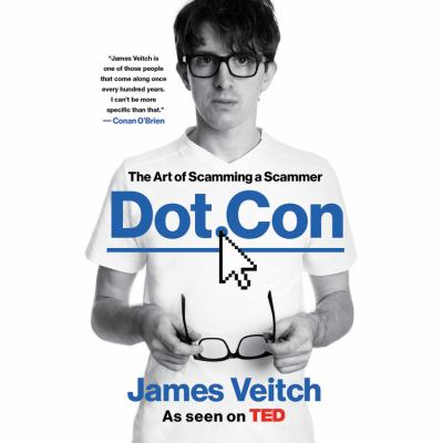 Dot.con : the art of scamming a scammer (AUDIOBOOK)