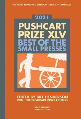 Pushcart prize XLV : best of the small presses 2021