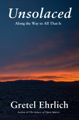 Unsolaced : along the way to all that is