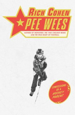 Pee wees : confessions of a hockey parent