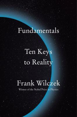 Fundamentals : ten keys to reality