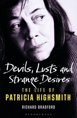 Devils, lusts and strange desires :  the life of Patricia Highsmith