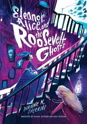 Eleanor, Alice, and the Roosevelt ghosts (AUDIOBOOK)