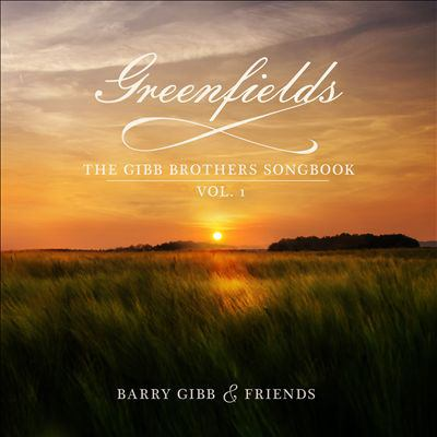 Greenfields. Vol. 1 : the Gibb brothers songbook