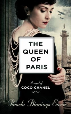 The queen of Paris : a novel of Coco Chanel