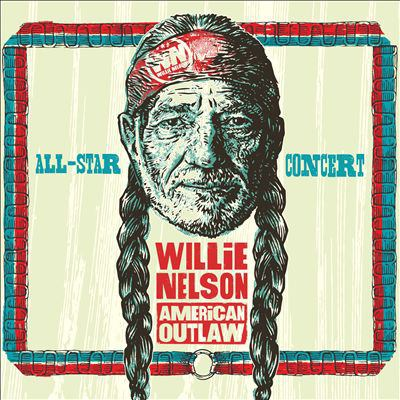 Willie Nelson American outlaw : All-star concert