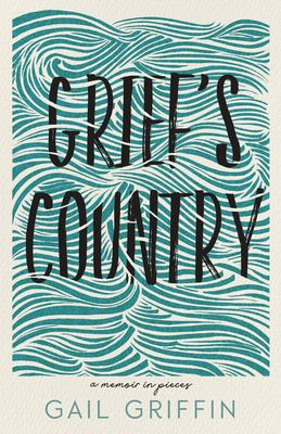 Grief's country : a memoir in pieces