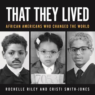 That they lived : African Americans who changed the world