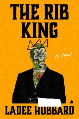 The rib king : a novel