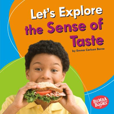 Let's explore the sense of taste
