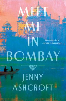 Meet me in Bombay : a novel