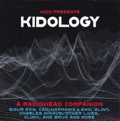 Mojo presents. Kidology : a Radiohead companion.