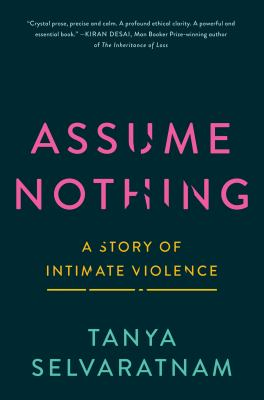 Assume nothing : a story of intimate violence