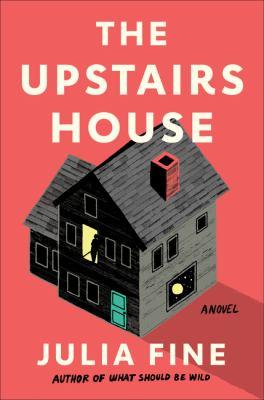 The upstairs house : a novel