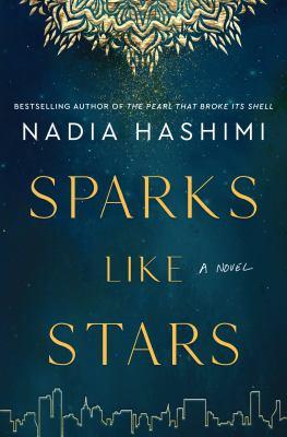 Sparks like stars : a novel