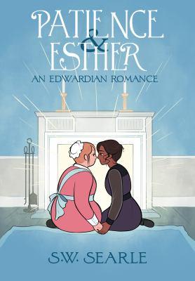Patience & Esther : an Edwardian romance