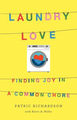Laundry love : finding joy in a common chore