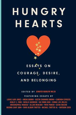 Hungry hearts : essays on courage, desire, and belonging