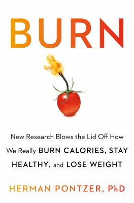 Burn : the new science of human metabolism