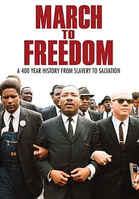 March to freedom : [a 400 year history from slavery to salvation]