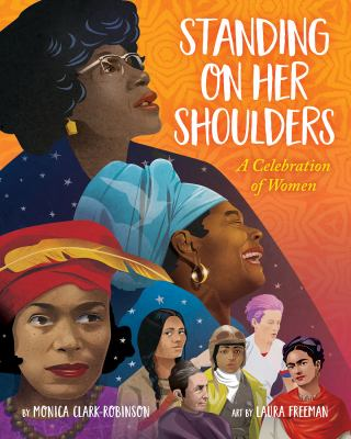 Standing on her shoulders : a celebration of women