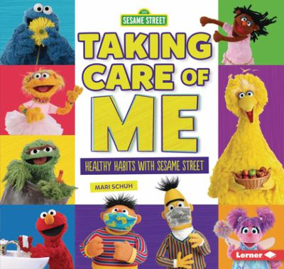Taking care of me : healthy habits with Sesame Street
