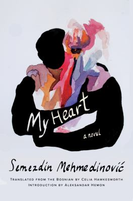 My heart : a novel