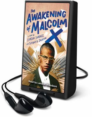 The awakening of Malcolm X : a novel (AUDIOBOOK)
