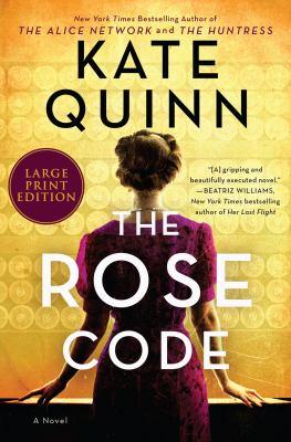 The rose code : a novel (LARGE PRINT)