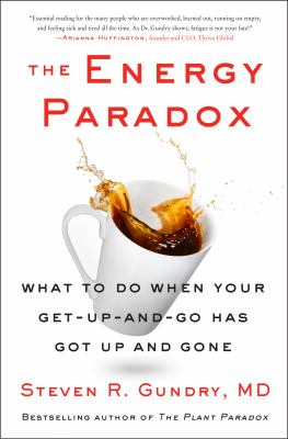 The energy paradox : what to do when your get - up - and - go has got up and gone