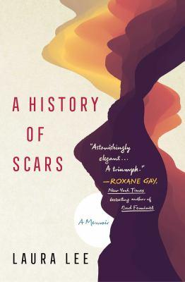 A history of scars : a memoir