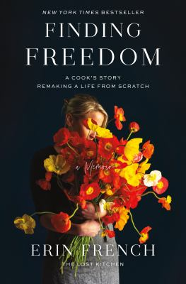 Finding Freedom : a cook's story : remaking a life from scratch