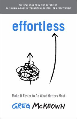 Effortless : make it easier to do what matters most