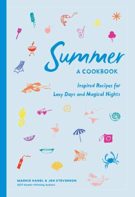 Summer! a cookbook : inspired recipes for lazy days and magical nights
