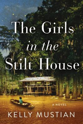 The girls in the stilt house : a novel