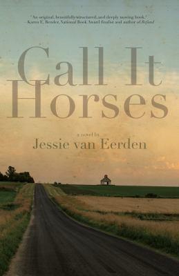 Call it horses : a novel