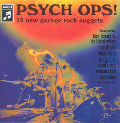 Mojo Psych ops! : 15 new garage rock nuggets.