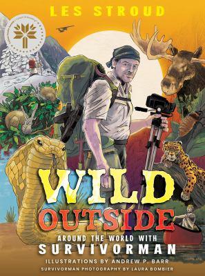 Wild Outside: Around the World with Survivorman.