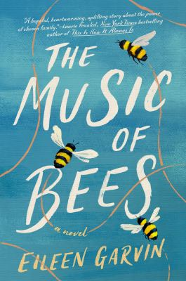 The music of bees : a novel