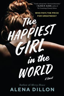 The happiest girl in the world : a novel