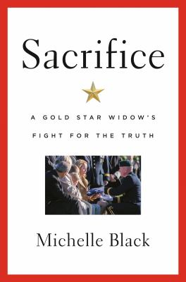 Sacrifice : a gold star widow's fight for the truth