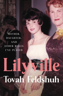 Lilyville : mother, daughter, and other roles I've played